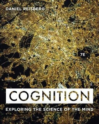Cognition: Exploring the Science of the Mind 7th Edition By Daniel Reisbe P.D.F 