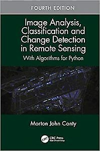 Image Analysis, Classification And Change Detection In Remote Sensing: Wi P.d.f 