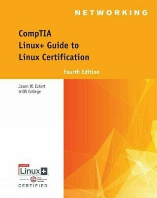 CompTIA Linux+ Guide to Linux Certification 4th Edition -Jason W. Eckert  P.D.F 