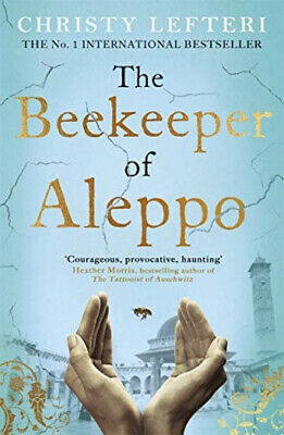 The Beekeeper of Aleppo: The Sunday Times by Christy Lefteri New Paperback Book