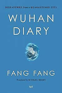 Wuhan Diary: Dispatches From A Quarantined City |P.d.f|
