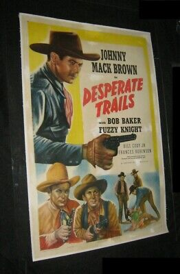 Orig DESPERATE TRAILS Linen Backed O/S JOHNNY MACK BROWN Fuzzy Knight BOB BAKER