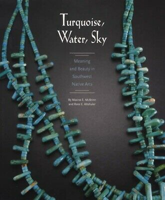Turquoise, Water, Sky, Silver - Southwest Native Arts Collector Reference