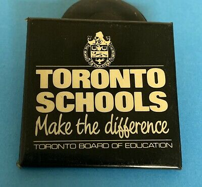TORONTO CANADA - SCHOOLS MAKE THE DIFFERENCE VINTAGE PINBACK - Board Of Ed