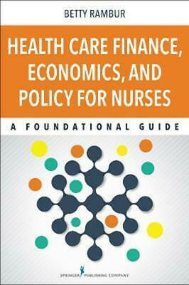 [P.D.F] Health Care Finance, Economics, and Policy for Nurses