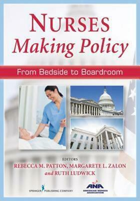 [P.D.F] Nurses Making Policy: From Bedside to Boardroom