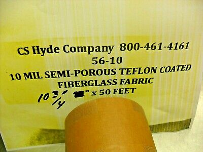 "CS HYDE 10 Mil Semi-Porous Teflon Coated Fiberglass Fabric 10-3/4"" x 50 Feet New"