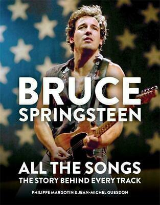 Bruce Springsteen: All the Songs | The Story Behind Every Track | Buch | 2020