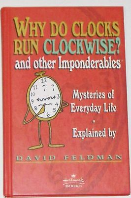 Why Do Clocks Run Clockwise and other Imponderables by David Feldman NEW