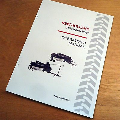 New Holland 310 Baler Hayliner Operator's Owners Book Guide Manual NH